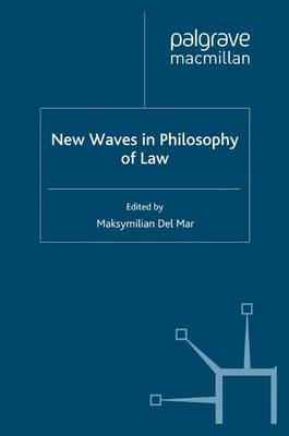 New Waves in Philosophy of Law - New Waves in Philosophy (Paperback)