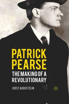 Patrick Pearse: The Making of a Revolutionary (Paperback)