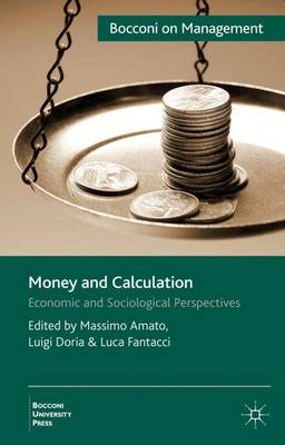 Money and Calculation: Economic and Sociological Perspectives - Bocconi on Management (Hardback)