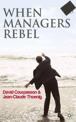 When Managers Rebel (Hardback)