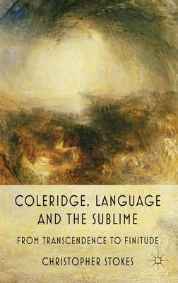 Coleridge, Language and the Sublime: From Transcendence to Finitude (Hardback)