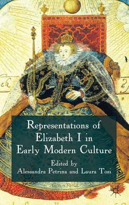 Representations of Elizabeth I in Early Modern Culture (Hardback)