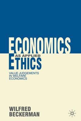 Economics as Applied Ethics: Value Judgements in Welfare Economics (Hardback)