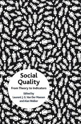 Social Quality: from Theory to Indicators (Hardback)