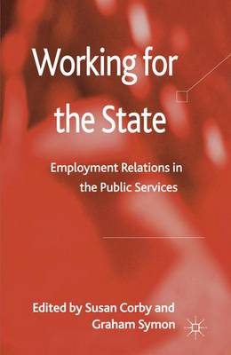 Working for the State: Employment Relations in the Public Services (Hardback)