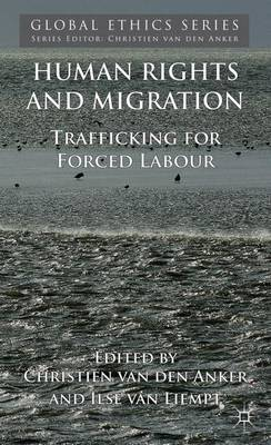 Human Rights and Migration: Trafficking for Forced Labour - Global Ethics (Hardback)