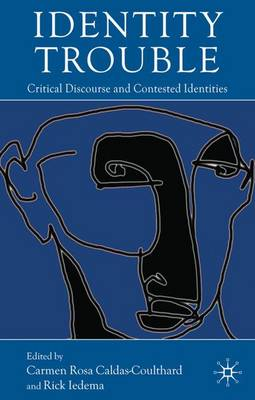Identity Trouble: Critical Discourse and Contested Identities (Paperback)