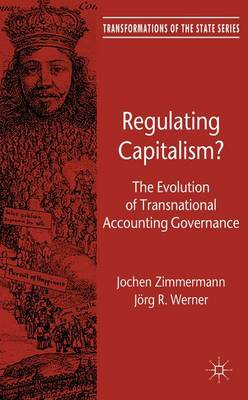 Regulating Capitalism?: The Evolution of Transnational Accounting Governance - Transformations of the State (Hardback)