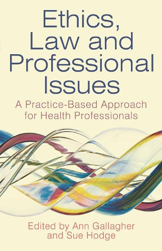 Ethics, Law and Professional Issues: A Practice-Based Approach for Health Professionals (Paperback)