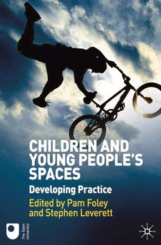 Children and Young People's Spaces: Developing Practice (Paperback)