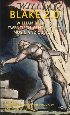 Blake 2.0: William Blake in Twentieth-Century Art, Music and Culture (Hardback)
