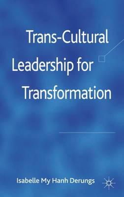 Trans-Cultural Leadership for Transformation (Hardback)