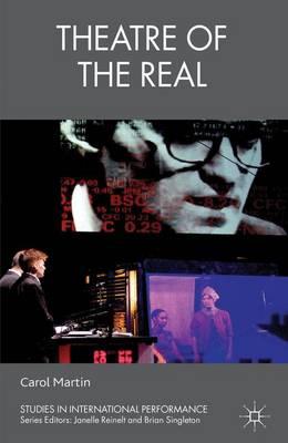 Theatre of the Real - Studies in International Performance (Hardback)