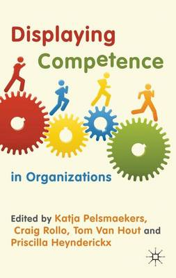 Displaying Competence in Organizations: Discourse Perspectives (Hardback)