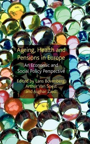 Ageing, Health and Pensions in Europe: An Economic and Social Policy Perspective (Hardback)
