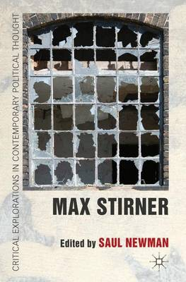 Max Stirner - Critical Explorations in Contemporary Political Thought (Hardback)