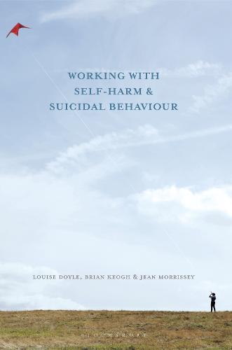Working With Self Harm and Suicidal Behaviour (Paperback)