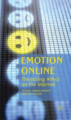 Emotion Online: Theorizing Affect on the Internet (Hardback)