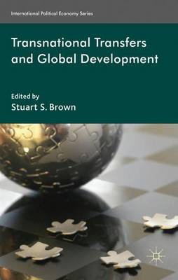 Transnational Transfers and Global Development - International Political Economy Series (Hardback)