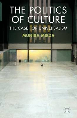 The Politics of Culture: The Case for Universalism (Hardback)