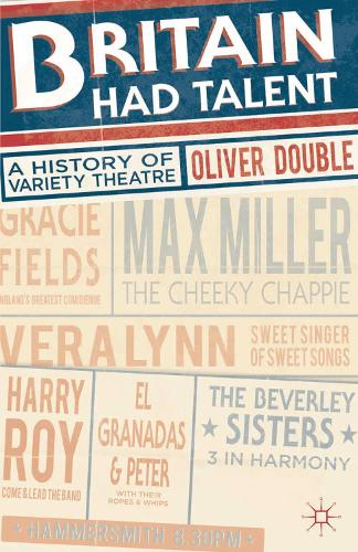 Britain Had Talent: A History of Variety Theatre (Paperback)