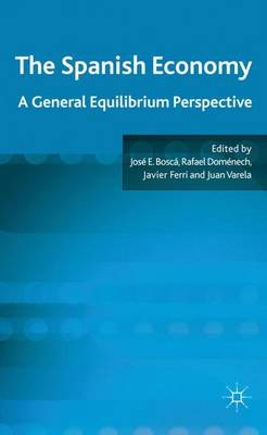 The Spanish Economy: A General Equilibrium Perspective (Hardback)