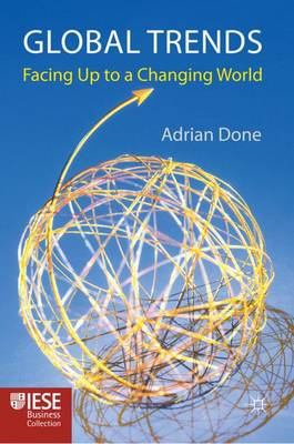 Global Trends: Facing up to a Changing World - IESE Business Collection (Hardback)