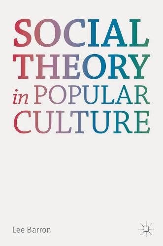 Social Theory in Popular Culture (Hardback)