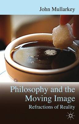 Refractions of Reality: Philosophy and the Moving Image (Paperback)