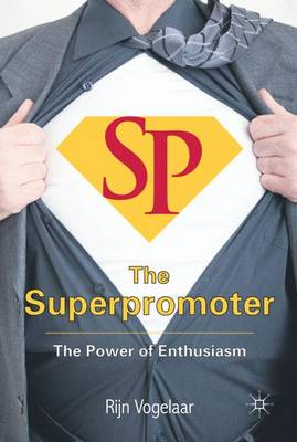The Superpromoter: The Power of Enthusiasm (Hardback)