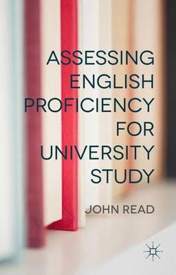 Assessing English Proficiency for University Study (Hardback)