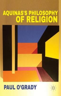 Aquinas's Philosophy of Religion (Hardback)