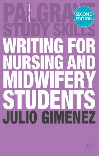 Writing for Nursing and Midwifery Students - Macmillan Study Skills (Paperback)