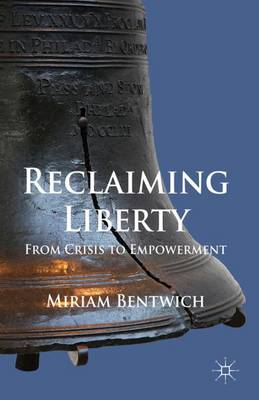 Reclaiming Liberty: From Crisis to Empowerment (Hardback)