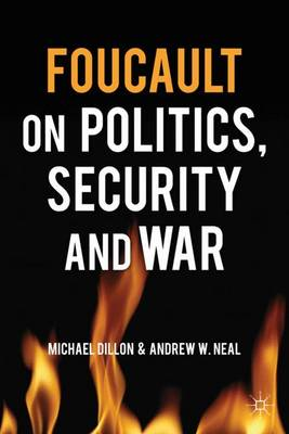 Foucault on Politics, Security and War (Paperback)