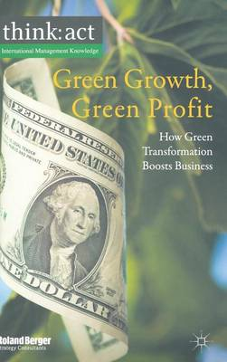 Green Growth, Green Profit: How Green Transformation Boosts Business - International Management Knowledge (Hardback)
