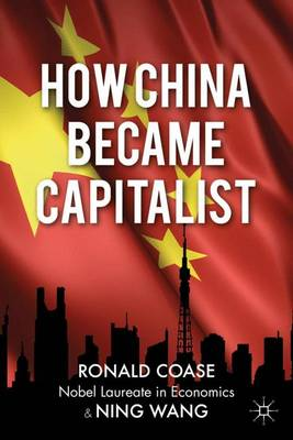 How China Became Capitalist (Hardback)