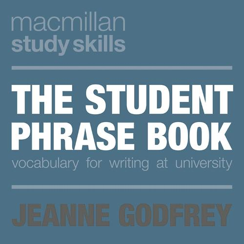 The Student Phrase Book: Vocabulary for Writing at University - Macmillan Study Skills (Paperback)