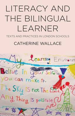 Literacy and the Bilingual Learner: Texts and Practices in London Schools (Hardback)