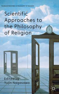 Scientific Approaches to the Philosophy of Religion - Palgrave Frontiers in Philosophy of Religion (Hardback)