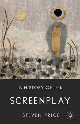 A History of the Screenplay (Paperback)