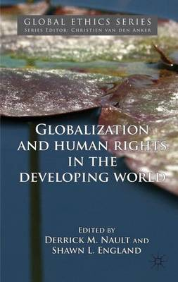 Globalization and Human Rights in the Developing World - Global Ethics (Hardback)