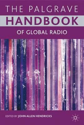The Palgrave Handbook of Global Radio (Hardback)
