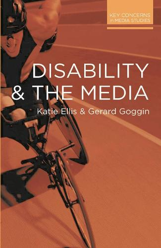 Disability and the Media - Key Concerns in Media Studies (Paperback)