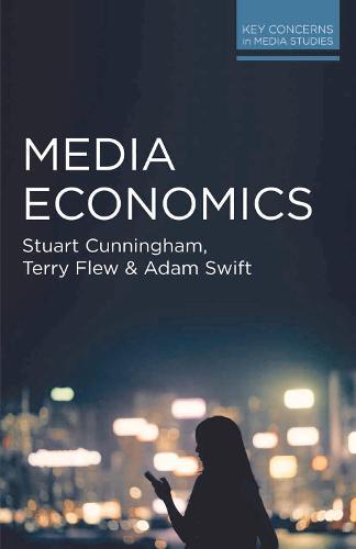 Media Economics - Key Concerns in Media Studies (Paperback)
