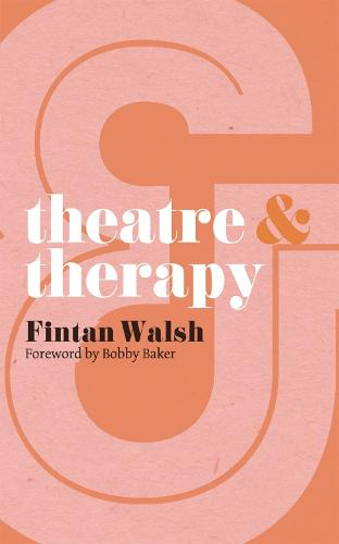 Theatre and Therapy - Theatre And (Paperback)