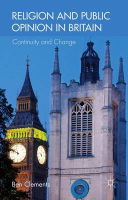 Religion and Public Opinion in Britain: Continuity and Change (Hardback)