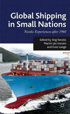 Global Shipping in Small Nations: Nordic Experiences after 1960 (Hardback)
