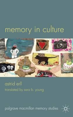 Memory in Culture - Palgrave Macmillan Memory Studies (Hardback)
