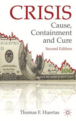 Crisis: Cause, Containment and Cure (Paperback)